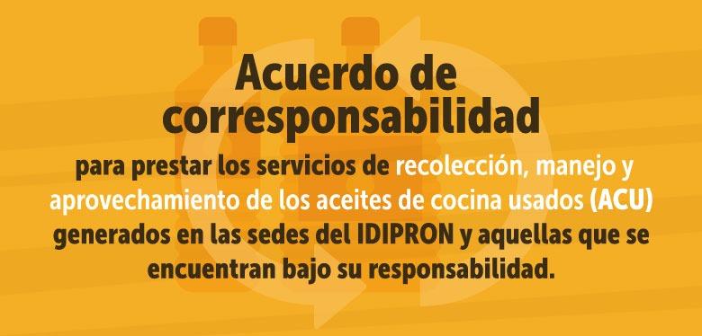 Consulte aquí el acuerdo de corresponsabilidad para prestar los servicios de recolección, manejo y aprovechamiento de los aceites de cocina usados