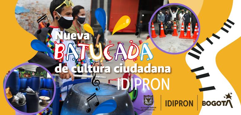 Nueva batucada de cultura ciudadana IDIPRON